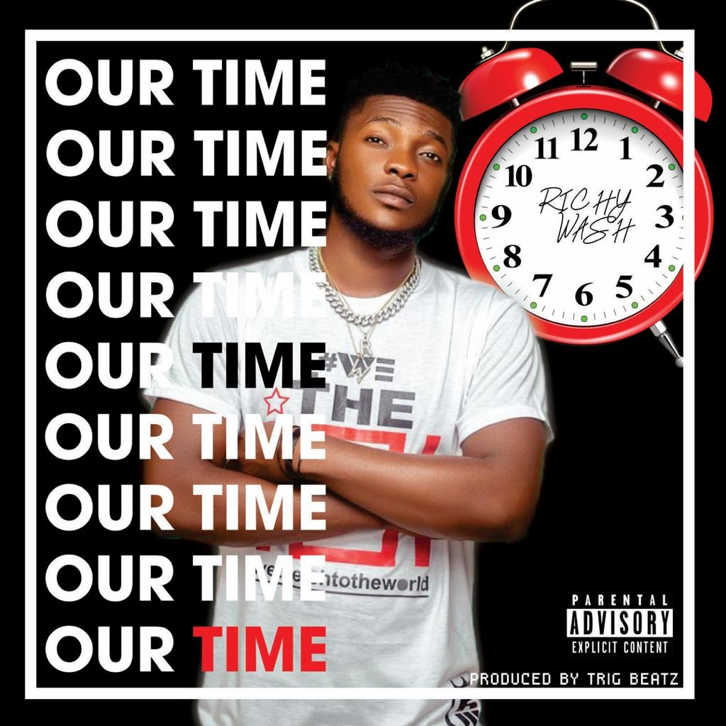 Richy Wash - Our Time (Prod. By Trig Beatz)