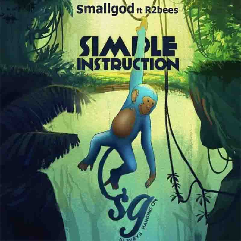 Smallgod Simple instruction ft R2Bees