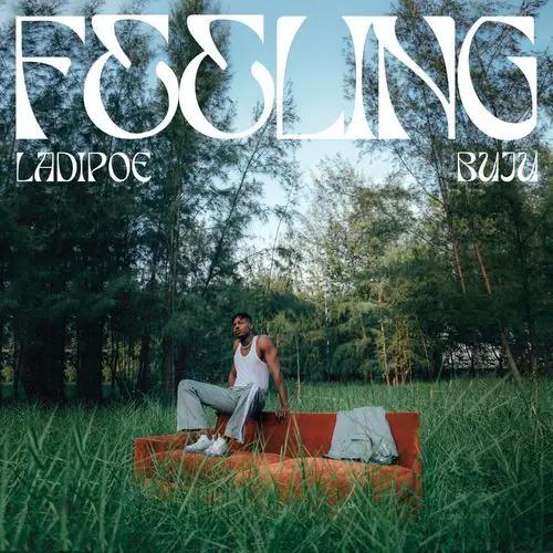 Ladipoe Feeling ft Buju